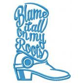 Blame it all on my roots embroidery design
