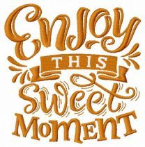Enjoy this sweet moment machine embroidery design 2