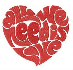 All we need is love embroidery design