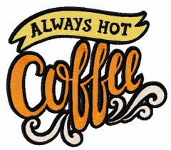 Always hot coffee 2 embroidery design