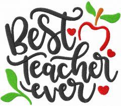 Best teacher ever embroidery design