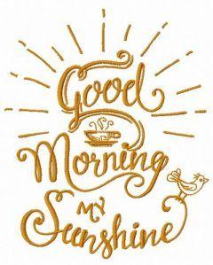 Good morning my sunshine 2 embroidery design