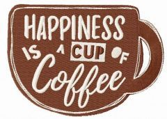 Happiness is a cup of coffee embroidery design