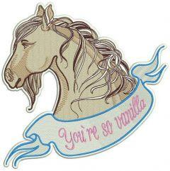 Horse You're so vanilla embroidery design