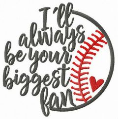 I'll always be your biggest fan embroidery design