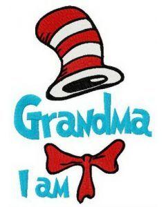 Seuss Grandma I am embroidery design