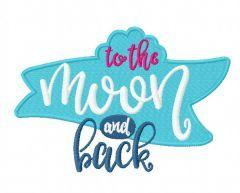 To the Moon and back embroidery design