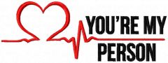 You re my person slogan embroidery design