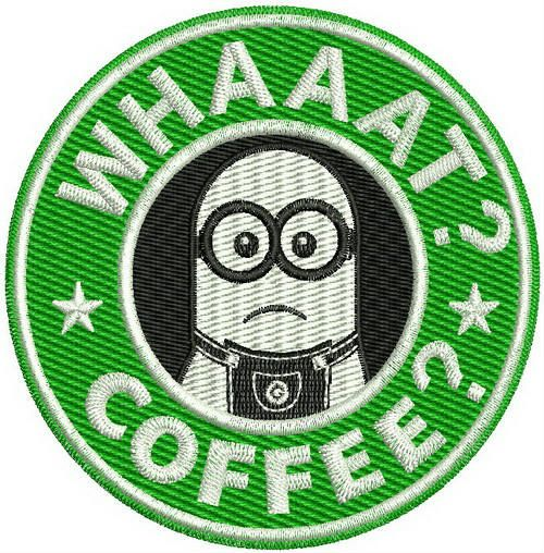 Whaat? Coffee? machine embroidery design