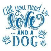 All you need is love and a dog machine embroidery design