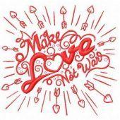 Make love not war machine embroidery design