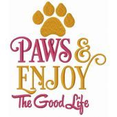 Paws & Enjoy The good life embroidery design
