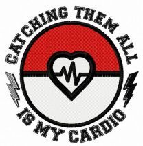 Catching them all is my cardio
