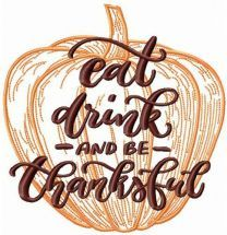 Eat, drink and be thankful pumpkin embroidery design