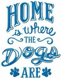 Home is where the dogs are machine embroidery design