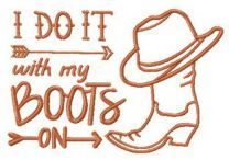 I do it with my boots on phrase embroidery design