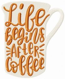 Life begins after coffee cup