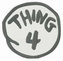 Thing 4 round badge embroidery design