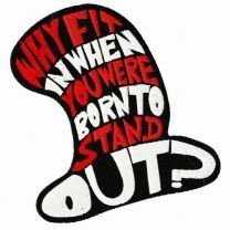 Why fit it when you are born to stand out hat embroidery design