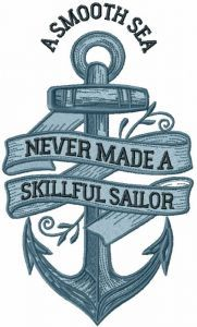 A smooth sea never made a skillful sailor embroidery design