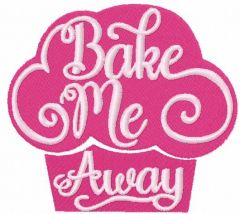 Bake me away embroidery design