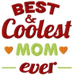 Best coolest mom ever embroidery design