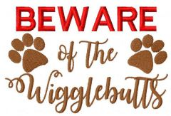 Beware of the wigglebutts embroidery design