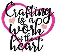 Crafting is a work of the heart embroidery design