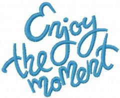Enjoy the moment script embroidery design