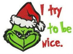 Grinch I try to be nice embroidery design