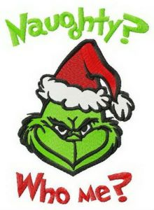 Grinch Naughty? Who me? embroidery design