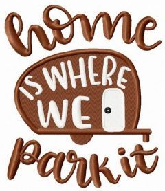 Home is where we park it embroidery design