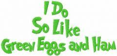 I do so like green eggs and ham inscription embroidery design