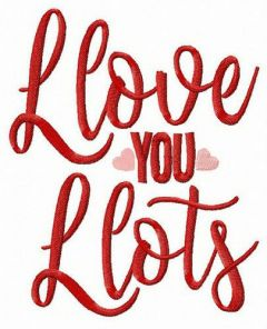 I love you lots embroidery design