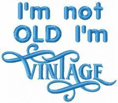 I'm not old I'm vintage embroidery design