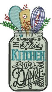 In this kitchen we dance embroidery design