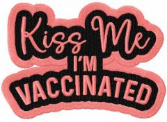 Kiss me i'm vaccinated embroidery design