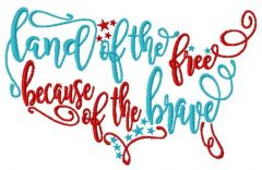 Land of the free because of the brave embroidery design