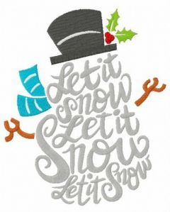 Let it snow, let it snow, let it snow snowman embroidery design