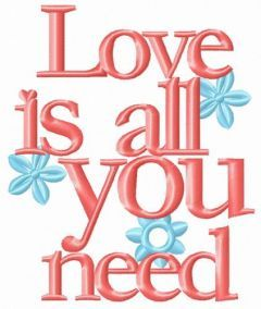 Love is all you need flowers embroidery design