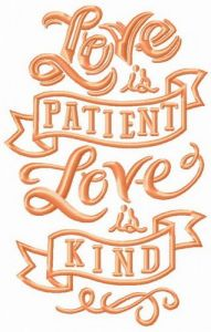 Love is patient, love is kind 4 embroidery design