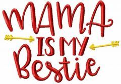 Mama is my bestie embroidery design