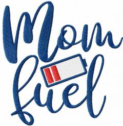 Mom fuel embroidery design