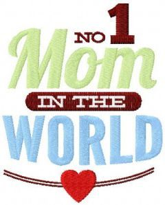 Mom number one in the world embroidery design