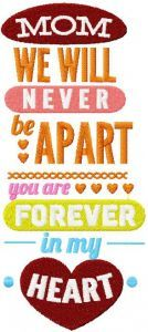 Mom we will never be apart you are forever in my heart embroidery design