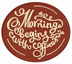 Morning begins with coffee 2 embroidery design