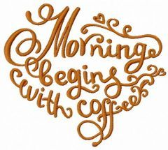 Morning begins with coffee 3 embroidery design