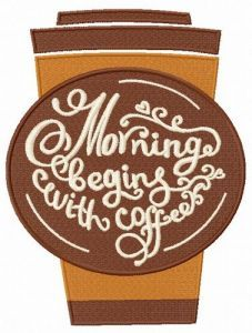 Morning begins with coffee embroidery design