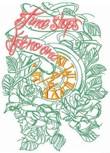 Time stops for no one phrase embroidery design