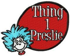 Thing 1 preslie embroidery design